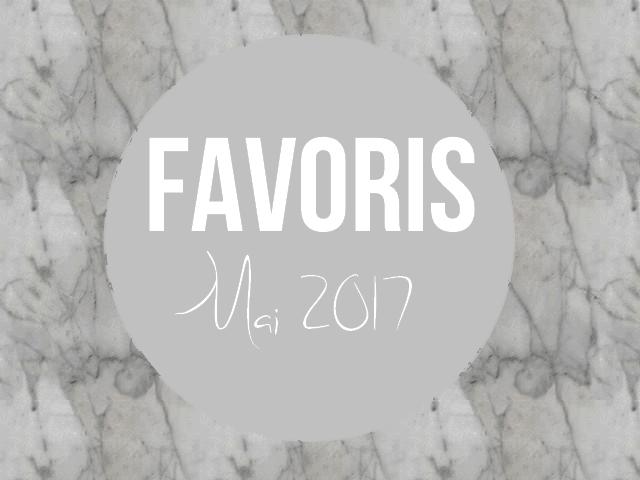 favoris mai 2017