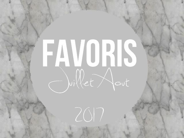 favoris juillet aout 2017
